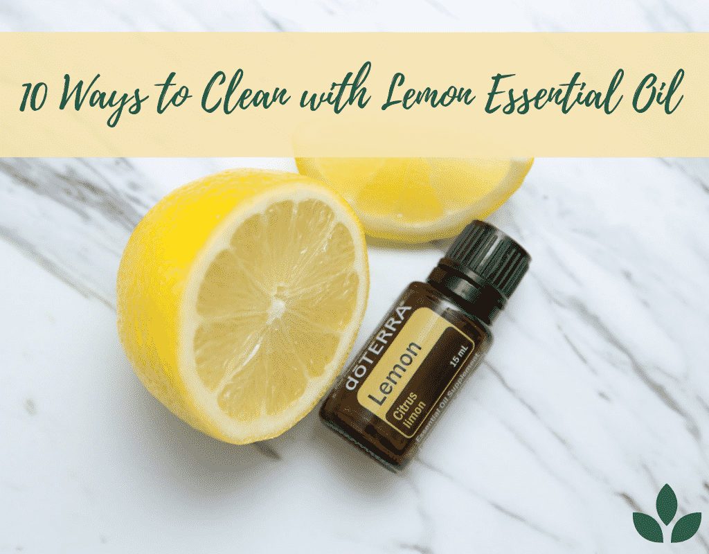 10 Ways to Clean with Lemon Essential Oil