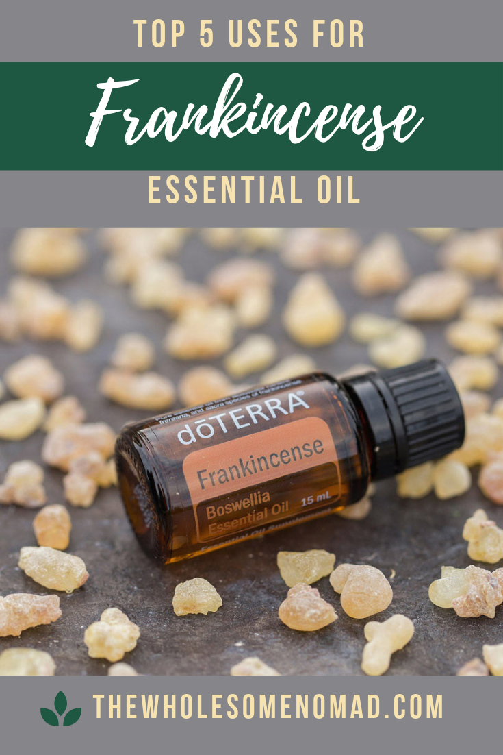 The top 5 ways to use Frankincense essential oil.