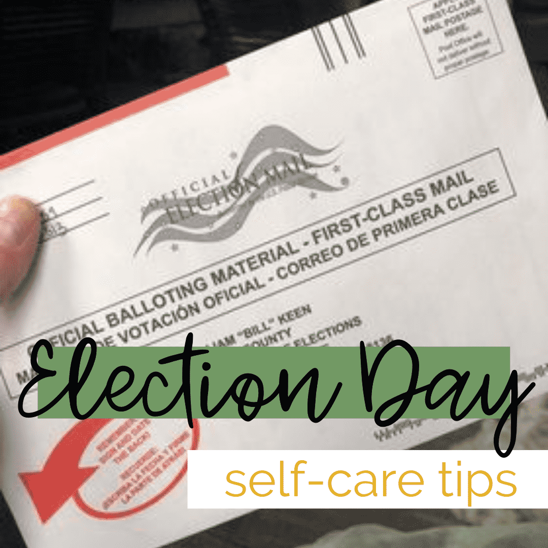 self-care tips on election day