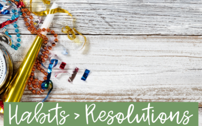 New Year's Habits Over New Year's Resolutions
