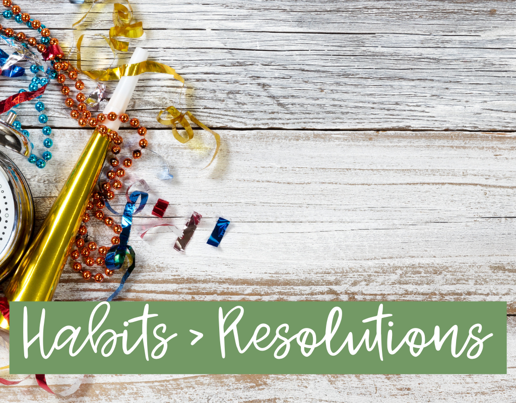 new years habits instead of resolutions